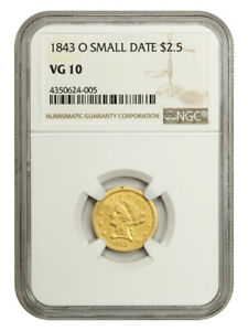 1843-O $2 1/2 NGC VG-10 (Small Date) Desirable O-Mint - 2.50 Liberty Gold Coin