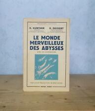 OCEANS GOUFFRES ANIMAUX FAUNE LE MONDE MERVEILLEUX DES ABYSSES (155 ILL.).