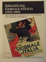 Immagini dal Giornale d'Italia (1923-1960) - Dall'archivio fotografico di un....