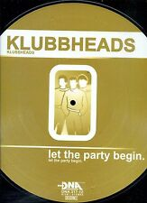 KLUBBHEADS let the party begin 12INCH 45 RPM PICTURE DISC 2002 Hard House, Hard