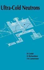 Ultra-Cold Neutrons by R. Golub, D. Richardson and S. K. Lamoreaux (1991,...