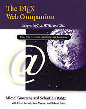 NEW The LaTeX Web Companion: Integrating TeX, HTML, and XML by Michel Goossens