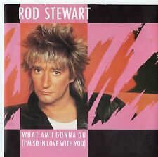 "Rod Stewart - What Am I Gonna Do 7"" Single 1983"