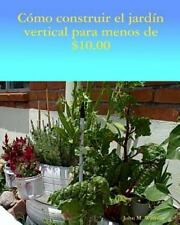 Como Construir Jardin Vertical de Menos De $ 10. 00 : El Inglés Al Español by...