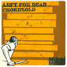 "Chokehold / Left For Dead - Split 12"" ORIGINAL FIRST PRESS ROS RECORDS"