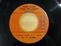Northern Soul 45 BOBBY BLAND Good Time Charlie DUKE 402