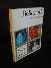 Le musée de Poche: Claude Bellegarde (Gérald Gassiot-Talabot ) art et peinture