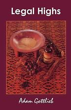 Legal Highs: A Concise Encyclopedia of Legal Herbs and Chemicals with Psychoacti