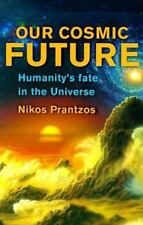 Our Cosmic Future : Humanity's Fate in the Universe-ExLibrary