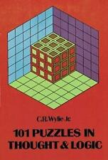 101 Puzzles in Thought and Logic (Dover Recreational Math) by C. R. Wylie Jr.
