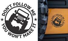"""(1) 6"""" Don't Follow Me You Won't Make It Flat Black Vinyl Decal Sticker New USA"""