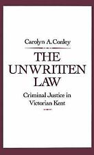 The Unwritten Law: Criminal Justice in Victorian Kent-ExLibrary