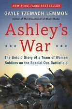 Ashley's War: The Untold Story of a Team of Women Soldiers on the Spec-ExLibrary