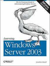 Learning Windows Server 2003: The No Nonsense Guide to to Window Server Administ