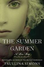 SIMONS, PAULLINA - The Summer Garden: A Love Story ** Very Good Condition **