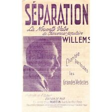 SEPARATION / MENSONGE / AU PAYS DES FLEURS 3 partitions chansonnier WILLEMS