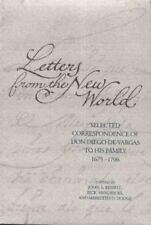 Letters from the New World: Selected Correspondence of Don Diego De Vargas to Hi