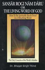 Sansar Rogi Nam Daru or the Living Word of God: How to be Spiritually...