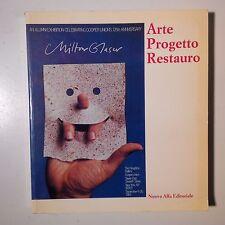 Arte Progetto Restauro. V. Emiliani. Nuova Alfa Editoriale, 1991