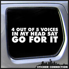 4 out of 5 voices in my head say go for it - Sticker Decal truck diesel 4x4 fun