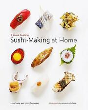 A Visual Guide to Sushi-Making at Home by Hiro Sone and Lissa Doumani