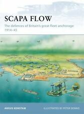 Scapa Flow: The defences of Britain's great fleet anchorage 1914-45 Fortress