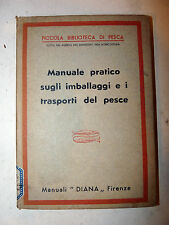 PESCA - Manuale di imballaggi e trasporti pesce 1935 Economia Agricoltura RARO