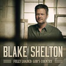 Blake Shelton, Fully Loaded: God's Country [New CD, 2019] (PREORDER 12-13-19)