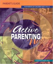 Active Parenting Now: For Parents of Children Ages
