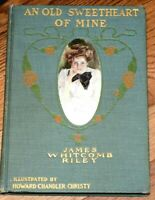 An Old Sweetheart of Mine by James Whitcomb Riley 1902 RARE PICTURE!