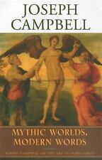 Mythic Worlds, Modern Words: Joseph Campbell on the Art of James Joyce, Joseph C