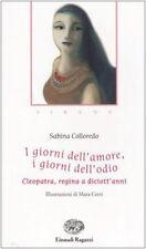 I giorni dell'amore, i giorni dell'odio. Cleopatra regina a diciott'anni.Einaudi