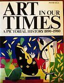 Art in Our Times: A Pictorial History, 1890-1980