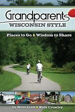 Grandparents Wisconsin Style: Places to Go & Wisdom to Share-ExLibrary
