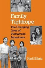 Family Tightrope: The Changing Lives of Vietnamese Americans, Kibria, Nazli, Ver
