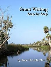 Grant Writing Step by Step : A Simple, Straightforward Guidebook for Getting...