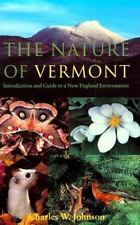 The Nature of Vermont : Introduction and Guide to a New England Environment by C