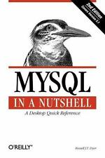 MySql in a Nutshell: A Desktop Quick Reference [In a Nutshell [O'Reilly] [ Dyer