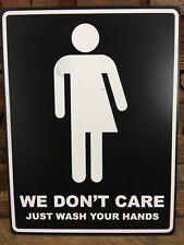 "We Don't Care Bathroom Sign, BLACK/White, 6""x8"""
