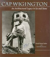 Cap Wigington: An Architectural Legacy in Ice and Stone, David V. Taylor, Paul C