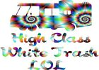 High Class White Trailer Trash LOL  Tie Dyed Sticker Decal