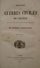 LAPONNERAYE et LUCAS Hippolyte - HISTOIRE DES GUERRES CIVILES DE FRANCE - 1847