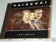 Raindogs LOST SOULS CD con Phantom Flame, I 'm not scared this is the place (YZ)