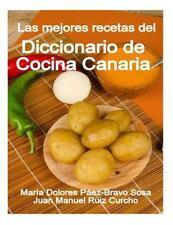 Las Mejores Recetas Del Diccionario de Cocina Canaria by María Páez and Juan...