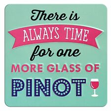 TIN MAGNET - THERE IS ALWAYS TIME FOR ONE MORE GLASS OF PINOT