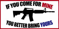 If You Come For Mine You Better Bring Yours Vinyl Decal Bumper Sticker