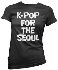KPOP For The Seoul Womens T-Shirt
