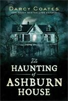Haunting of Ashburn House, Paperback by Coates, Darcy, Like New Used, Free sh...
