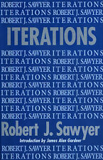 ITERATIONS Robert J. SAWYER first edition signed hardcover
