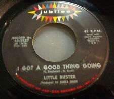 138...LITTLE BUSTER...I GOT A GOOD THING GOING...JUBILEE 45-5527